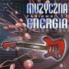 """Kompilacja - """"Muzyczna Energia Radiowej 17"""""""