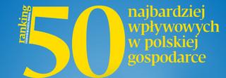 Ranking 50 najbardziej wpływowych w polskiej gospodarce 2020 [MIEJSCA 20-11]