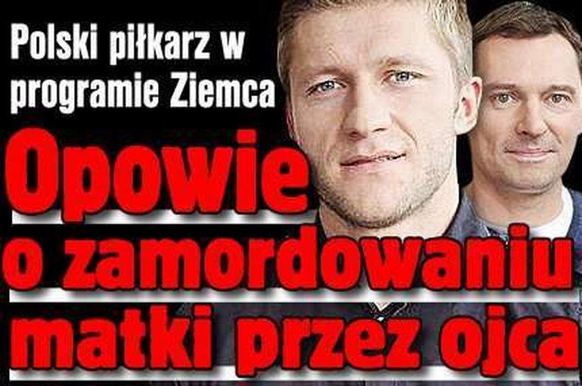 Polski piłkarz o zamordowaniu matki