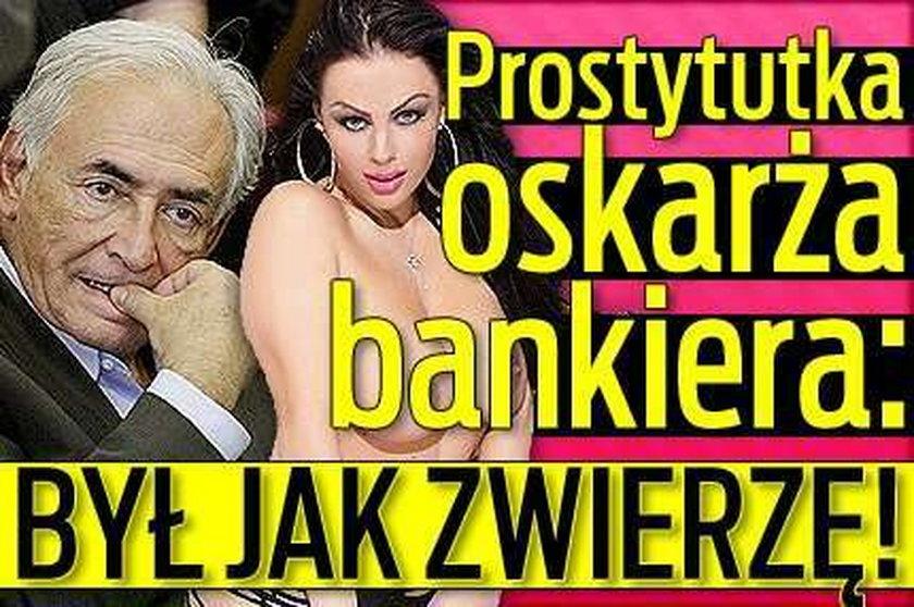 Prostytutka oskarża bankiera: Był jak zwierzę!