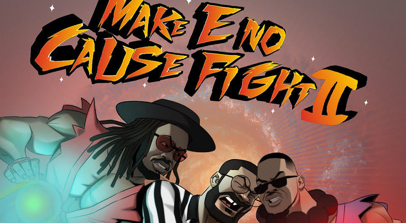 'Make E No Cause Fight 2' is a commercial and crooked millennial diary by Falz, BOJ and Ajehbutter22 [EP Review]