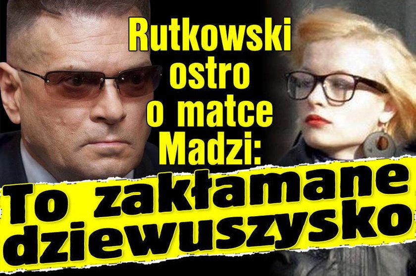 Rutkowski o mamie Madzi: To zakłamane dziewuszysko!