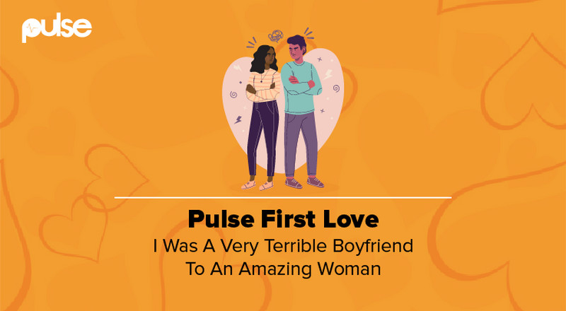Pulse First Love: 'I was a very terrible boyfriend to an amazing woman'