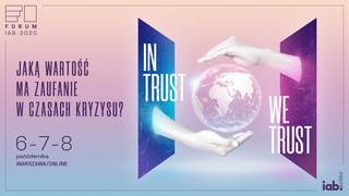 XIV edycja Forum IAB, czyli jaką wartość ma zaufanie w czasach kryzysu?
