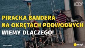 Dlaczego amerykańskie okręty podwodne wywieszają czasem piracką flagę?