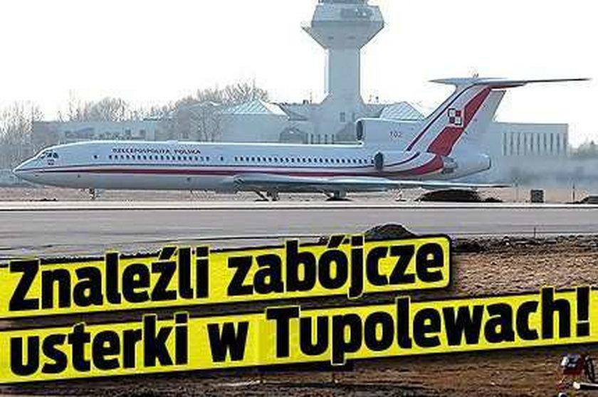 Znaleźli zabójcze usterki w Tupolewach!