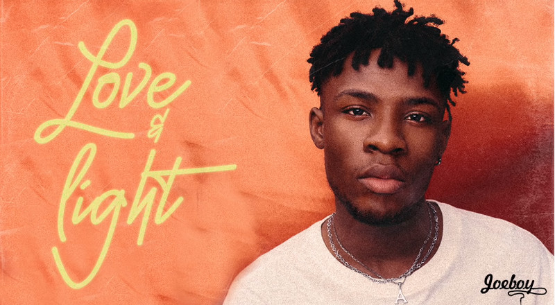 Joeboy sparks conversation with 'Love and Light' [EP Review]