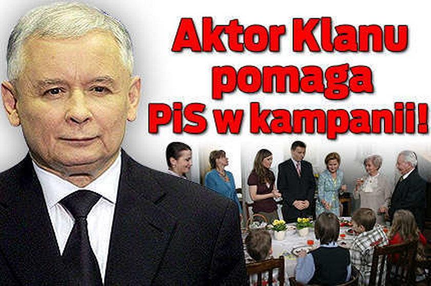 Aktor Klanu pomaga PiS w kampanii!!
