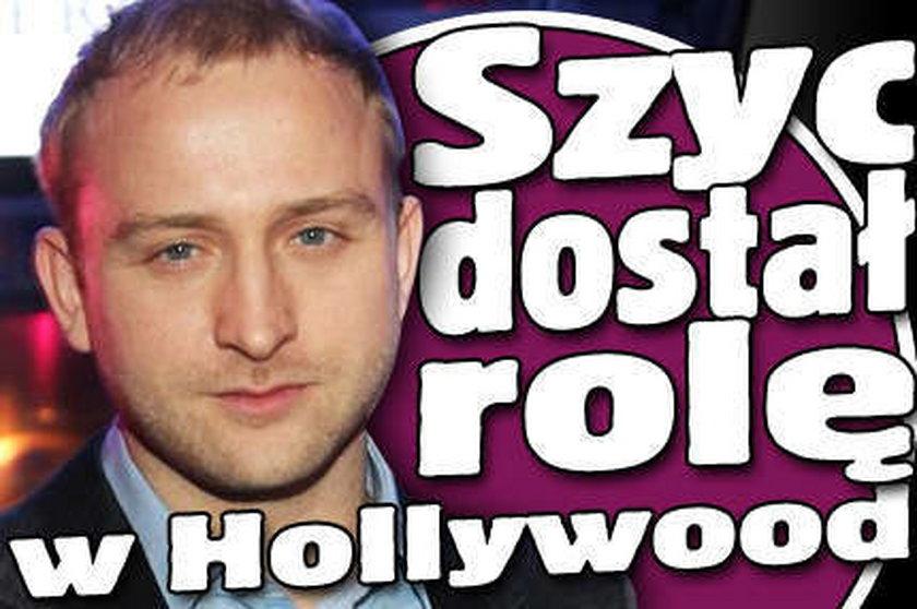 Szyc podbije Hollywood?