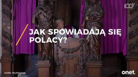 Jak spowiadają się Polacy?
