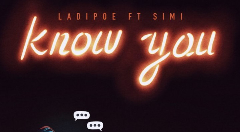 Ladipoe features Simi on new single, 'Know You'