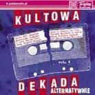 """Kompilacja - """"Kultowa Dekada 4 - Alternatywnie"""""""