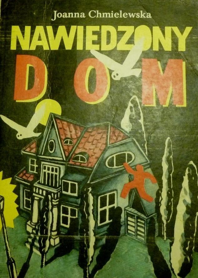 """Joanna Chmielewska, """"Nawiedzony dom"""" (1979)"""
