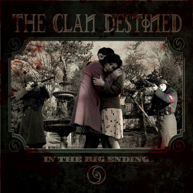"The Clan Destined – ""In The Big Ending"""