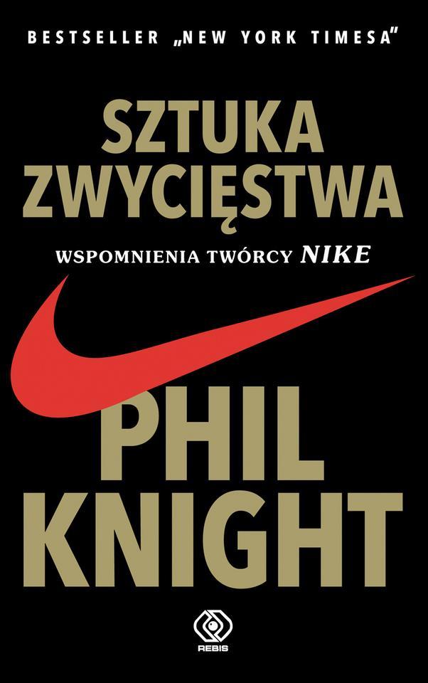 """Phil Knight """"Sztuka zwycięstwa"""""""