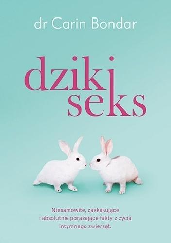 """Carin Bondar, """"Dziki seks"""", Wydawnictwo Znak Literanova"""