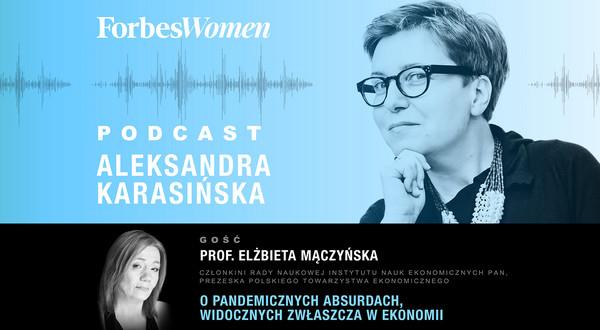 Podcast Forbes Women. Aleksandra Karasińska – prof. Elżbieta Mączyńska