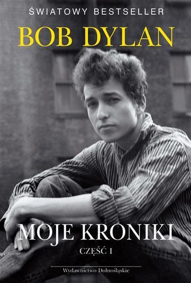Moje kroniki część pierwsza - Bob Dylan