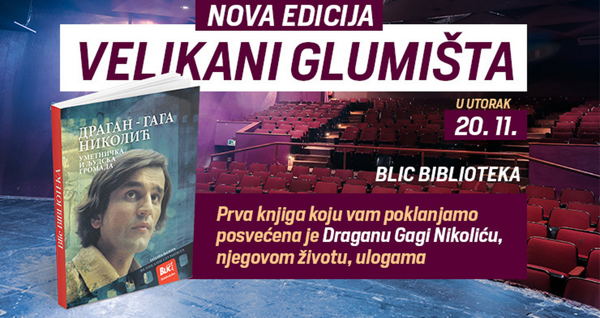 "Zasto smo voleli Gagu Nikolica. Nova edicija ""Velikani glumista"" na poklon uz ""Blic"""