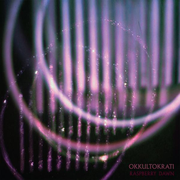 "OKKULTOKRATI – ""Raspberry Dawn"""