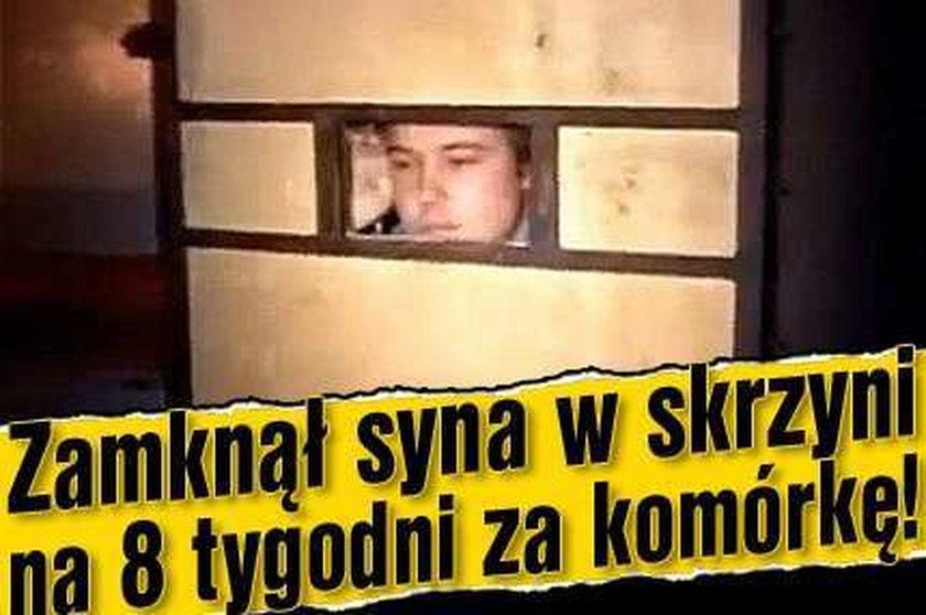 Zamknął syna w skrzyni na 8 tygodni za komórkę!