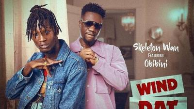 """Skeleton Wan grabs major collab with Obibini for """"Wind Dat"""""""