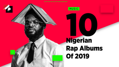 Pulse List 2019: The top 10 Nigerian rap albums of the year