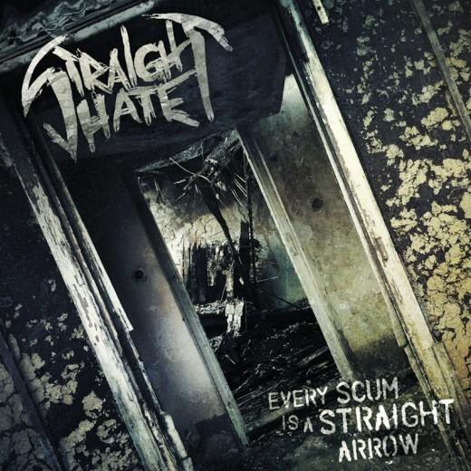 "STRAIGHT HATE – ""Every Scum Is A Straight Arrow"""