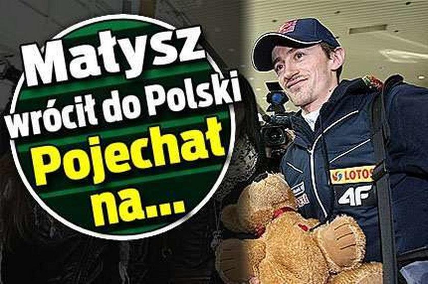 Małysz wrócił do Polski. Pojechał na...