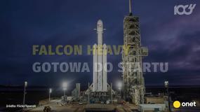 Falcon Heavy - potężna rakieta SpaceX szykuje się do startu