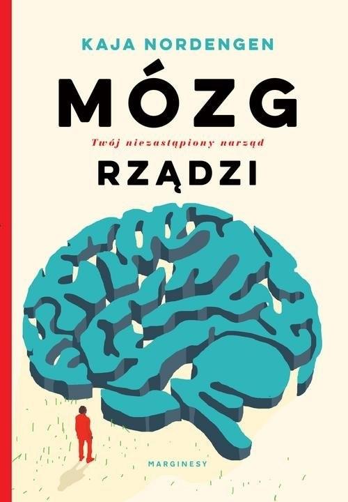 """""""Mózg rządzi"""" autorstwa Kai Nordengen"""