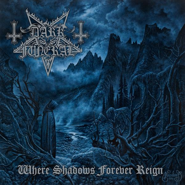 "DARK FUNERAL – ""Where Shadows Forever Reign"""
