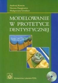 Wydawnictwo Lekarskie PZWL Modelowanie w protetyce dentystycznej z płytą CD - Andrzej Krocin, Dargiewicz Dorota, Grodner Małgorzata