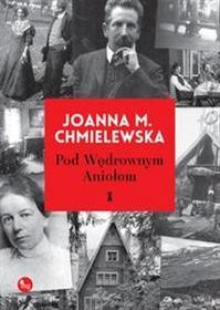 Wydawnictwo MG Pod wędrownym aniołem - Joanna M. Chmielewska