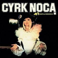 Maryla Rodowicz Cyrk noc? CD