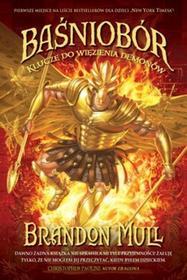 W.A.B. / GW Foksal Klucze do więzienia demonów. Baśniobór - Brandon Mull