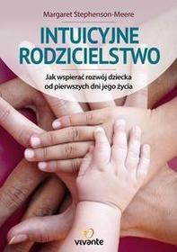 Vivante Intuicyjne rodzicielstwo - Margaret Stephenson-Meere
