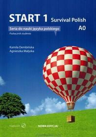 Dembińska Kamila, Małyska Agnieszka Start 1 Survival Polish Podręcznik studenta Nowa Edycja - mamy na stanie, wyślemy natychmiast