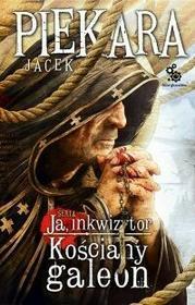 Fabryka Słów Jacek Piekara Ja, inkwizytor. Kościany galeon