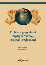 Wydawnictwo Adam Marszałek Problemy gospodarki międzynarodowej, krajowej i regionalnej - Adam Marszałek