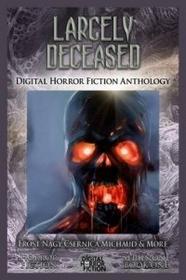 Digital Horror Fiction, an Imprint of Digital Fict Largely Deceased: Digital Horror Fiction Anthology