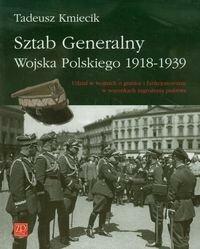 ZP Wydawnictwo Sztab Generalny Wojska Polskiego 1918-1939. Udział w wojnach o granice i funkcjonowanie zagrożenia państwa - Tadeusz Kmiecik