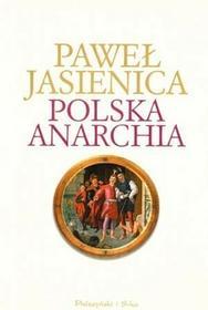 Prószyński Paweł Jasienica Polska anarchia