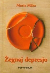 Bernardinum Marz Maria Żegnaj depresjo
