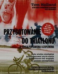 Wiedza Powszechna Przygotowanie do triatlonu - Holland Tom