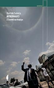 Czarne Afronauci. Z Zambii na Księżyc - Bartek Sabela