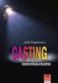 Wojciech Marzec Casting. Pierwsze spotkanie aktor - reżyser - JULIA POPKIEWICZ