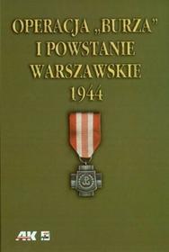 """Rytm Oficyna Wydawnicza Krzysztof Komorowski (red.) Operacja """"Burza"""" i Powstanie Warszawskie 1944"""