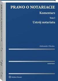 Prawo o notariacie Komentarz - Aleksander Oleszko