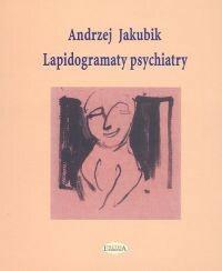Jakubik Andrzej Lapidogramaty psychiatry / wysyłka w 24h